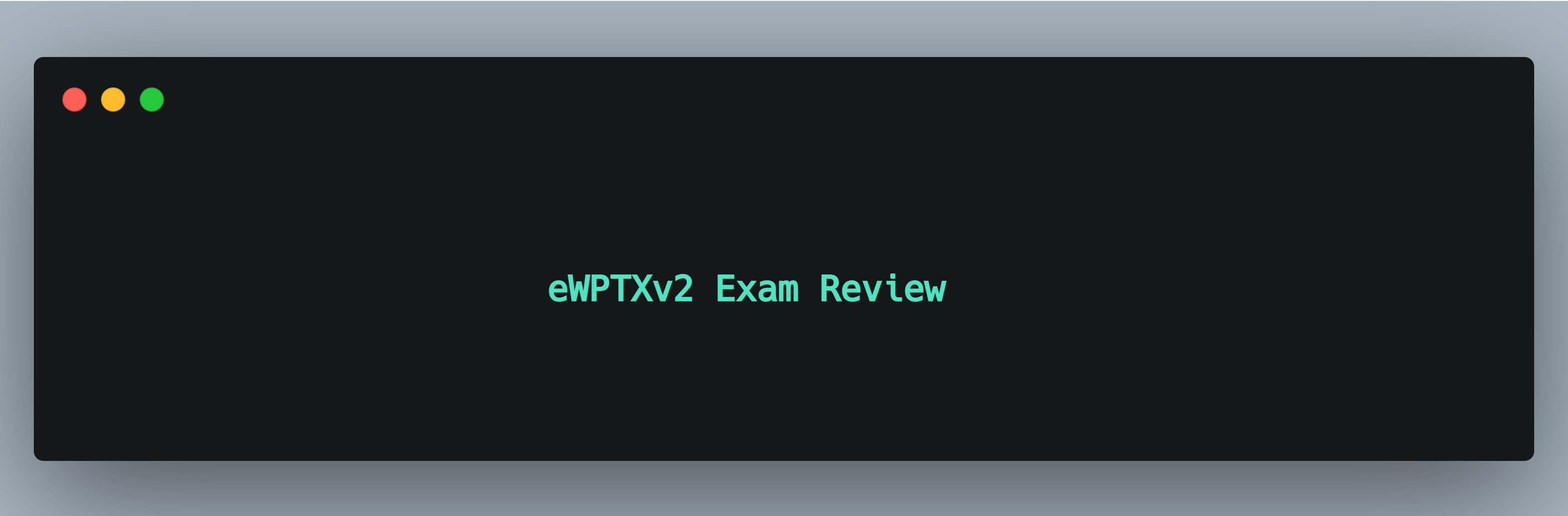 eWPTXv2 Exam Review