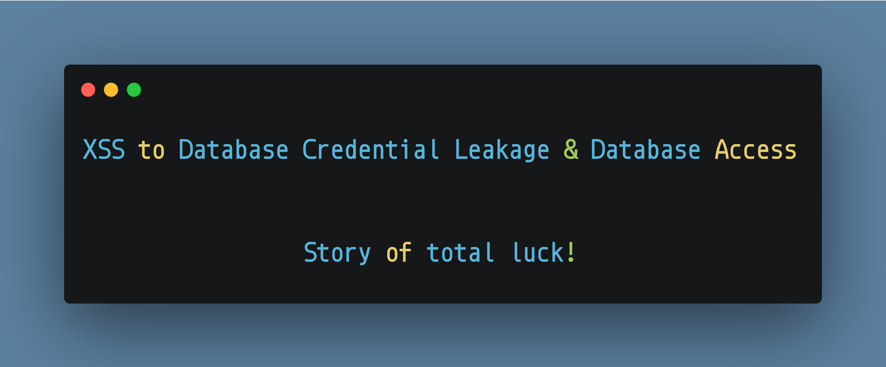 XSS to Database Credential Leakage & Database Access — Story of total luck!