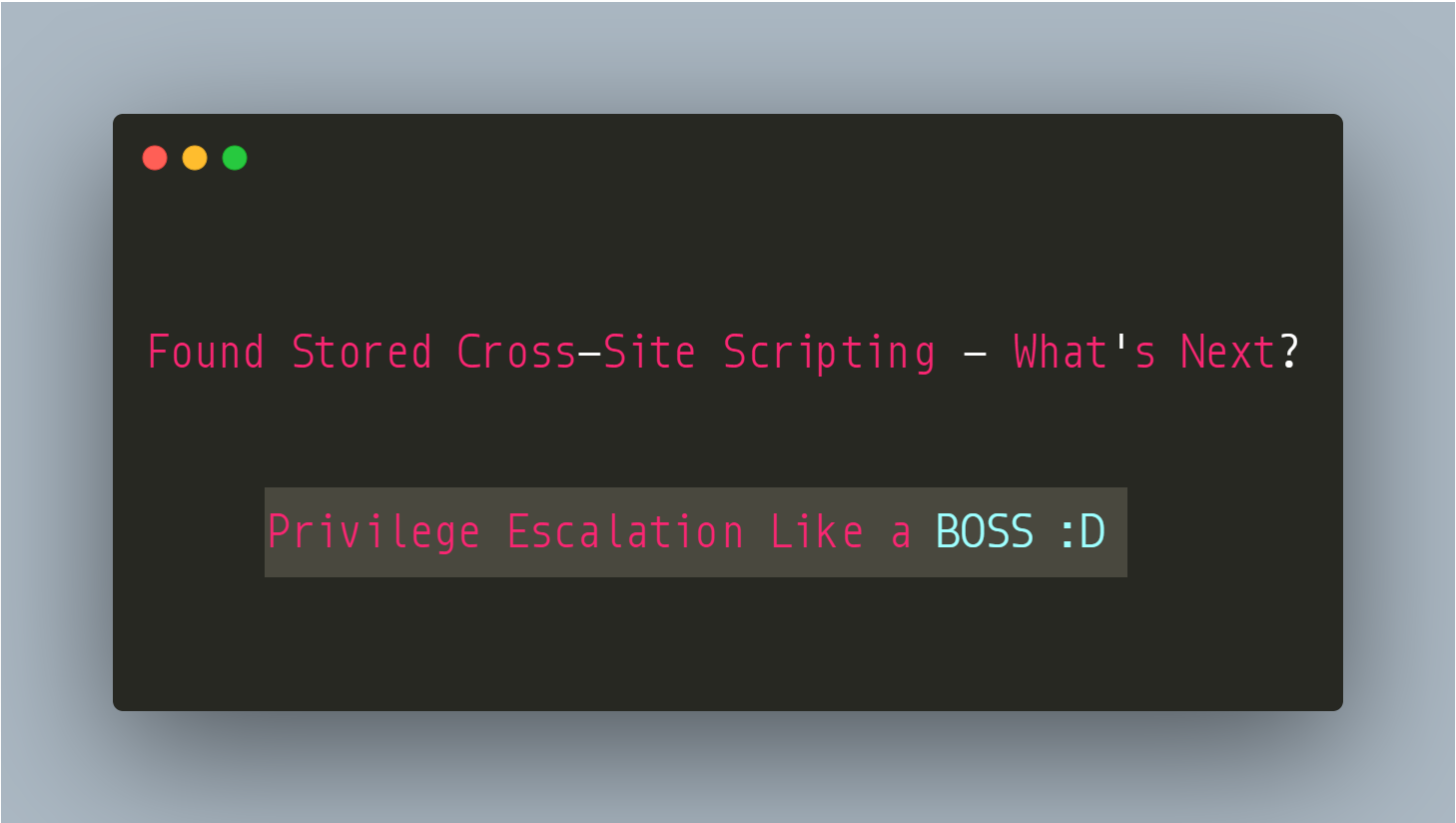 Found Stored Cross-Site Scripting — What's Next? — Privilege Escalation like a Boss :D